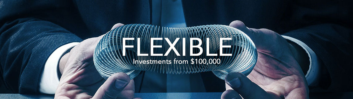 Flexible Investments from $100,000